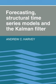 Forecasting, Structural Time Series Models and the Kalman Filter ebook by Harvey, Andrew C.