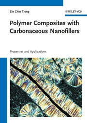 Polymer Composites with Carbonaceous Nanofillers - Properties and Applications ebook by Sie Chin Tjong