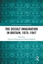 The Occult Imagination in Britain, 1875-1947 ekitaplar by Christine Ferguson, Andrew Radford