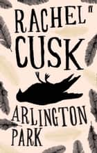 Arlington Park ebook by Rachel Cusk