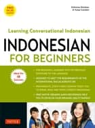 Indonesian for Beginners - Learning Conversational Indonesian (With Free Online Audio) 電子書籍 by Katherine Davidsen, Yusep Cuandani