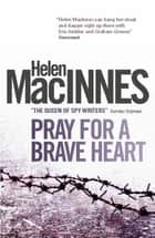 Pray for a Brave Heart ebook by