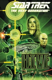 Star Trek Comicband: Die neue Zeit 8 - The Next Generation: Hive ebook by Brannon Braga,Christian Humberg,Joe Corroney