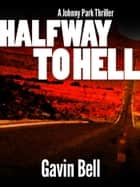 Halfway to Hell ebook by Gavin Bell
