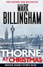 Thorne at Christmas - A Short Story Collection ebook by Mark Billingham