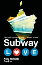 Subway Love ebook by Nora Raleigh Baskin