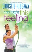 Can't Fight This Feeling ebook by