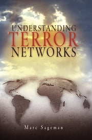 Understanding Terror Networks ebook by Marc Sageman