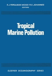 Tropical Marine Pollution ebook by Ferguson Wood, E.J.