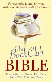The Book Club Bible ebook by Lionel Shriver