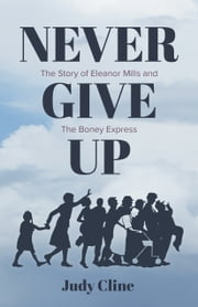 Never Give Up ebook by Judy Cline