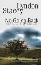 No Going Back ebook by Lyndon Stacey
