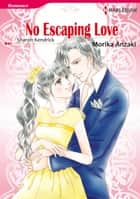No Escaping Love (Harlequin Comics) - Harlequin Comics ebook by Sharon Kendrick, Morika Anzaki