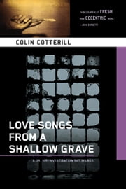 Love Songs from a Shallow Grave ebook by Colin Cotterill