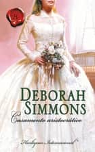 Casamento aristocrático ebook by Deborah Simmons