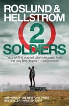 Two Soldiers ebook by Anders Roslund, Borge Hellstrom, Kari Dickson