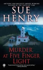 Murder at Five Finger Light ebook by Sue Henry