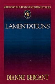 Abingdon Old Testament Commentaries: Lamentations ebook by Dianne Bergant,Dianne Bergant, CSA