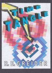 Time Tangle ebook by Roger Greider