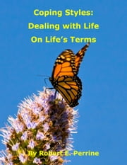 Coping Styles: Dealing with Life on Life's Terms ebook by Robert Perrine