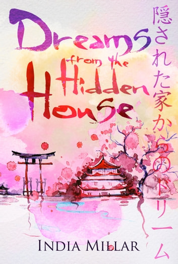 Dreams From The Hidden House - A Haiku Collection ebook by India Millar