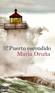 Puerto escondido ebook by María Oruña