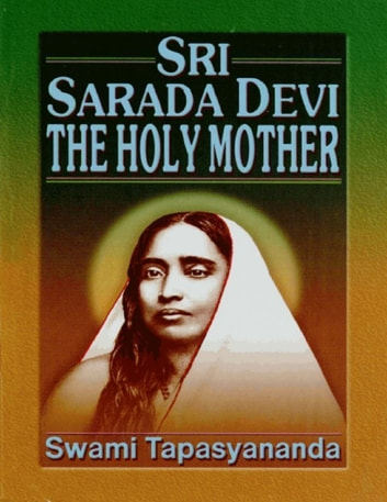 Sri Sarada Devi the Holy Mother ebook by Swami Tapasyananda