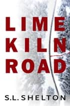 Lime Kiln Road ebook by