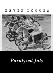 Paralyzed July ebook by Kevin Lōttes