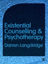 Existential Counselling and Psychotherapy ebook by Dr Darren Langdridge