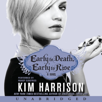 Early to Death, Early to Rise audiobook by Kim Harrison