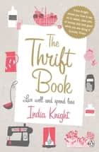 The Thrift Book ebook by India Knight
