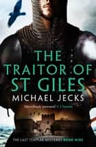 The Traitor of St Giles ebook by Michael Jecks