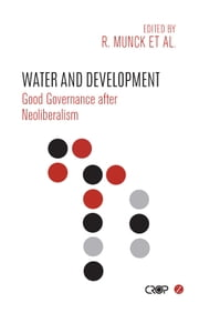Water and Development - Good Governance after Neoliberalism ebook by Ronaldo Munck,Narathius Asingwire,Honor Fagan,Consolata Kabonesa