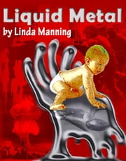 Liquid Metal ebook by Linda Manning