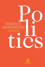Politics ebook by Roberto Mangabeira Unger