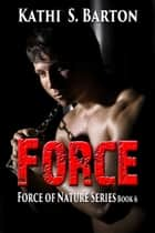 Force ebook by Kathi S. Barton