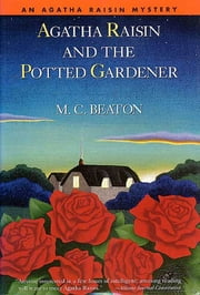 Agatha Raisin and the Potted Gardener ebook by M. C. Beaton