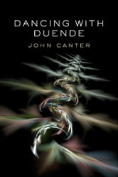 Dancing With Duende ebook by John Canter