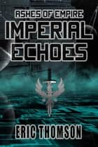 Imperial Echoes ebook by