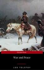 War and Peace (Complete Version, Best Navigation, Active TOC) ebook by Leo Tolstoy