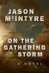 On The Gathering Storm ebook by Jason McIntyre