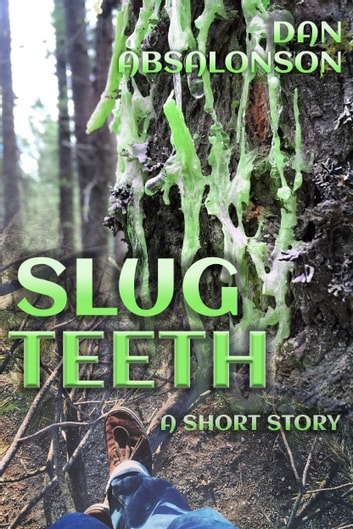 Slug Teeth ebook by Dan Absalonson