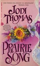 Prairie Song ebook by Jodi Thomas