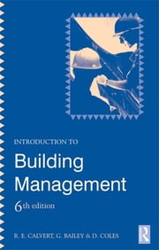 Introduction to Building Management ebook by D. Coles,G. Bailey,R E Calvert