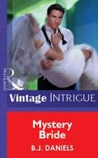 Mystery Bride (Mills & Boon Vintage Intrigue) ebook by B.J. Daniels