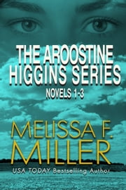 The Aroostine Higgins Series Novels 1-3 - Critical Vulnerability, Chilling Effect, and Calculated Risk ebook by Melissa F. Miller