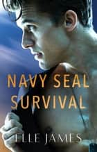 Navy Seal Survival ebook by Elle James