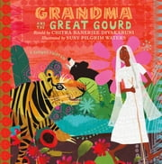 Grandma and the Great Gourd - A Bengali Folktale ebook by Chitra Banerjee Divakaruni, Susy Pilgrim Waters