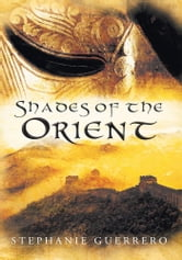 Shades of the Orient ebook by Stephanie Guerrero